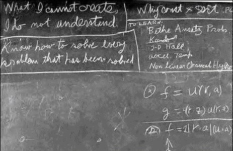 """What I cannot create, I do not understand."" Richard Feynman, Cal Tech"